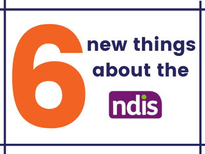 6 very large in orange, text says new things about the NDIS