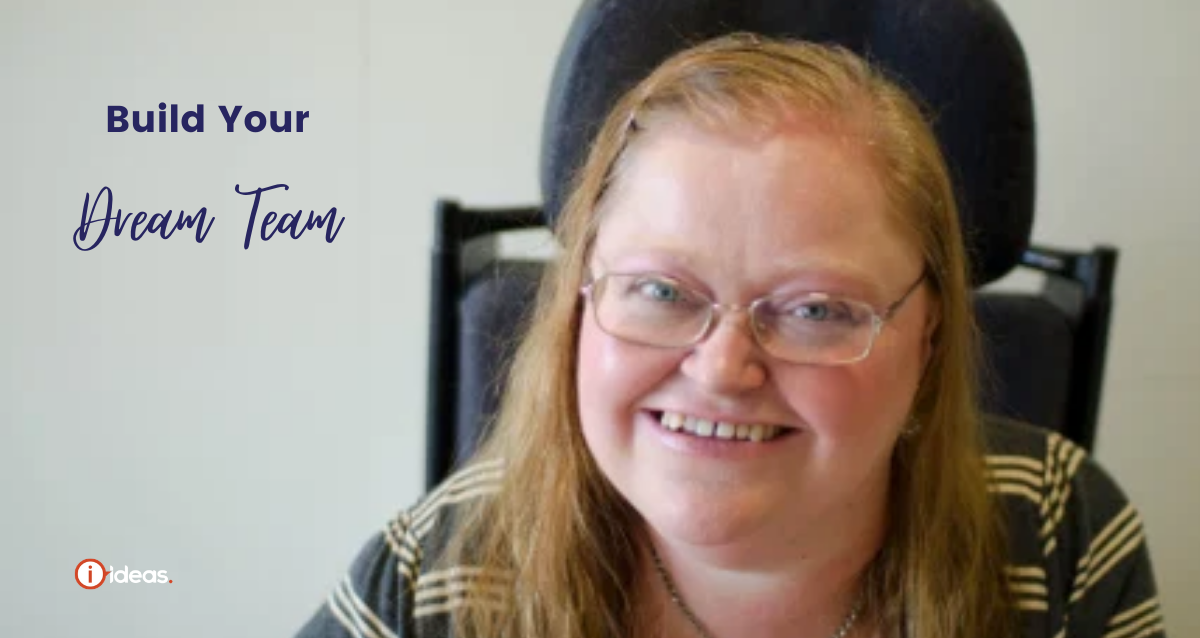 Woman seated in wheelchair smiling - words say build your dream team