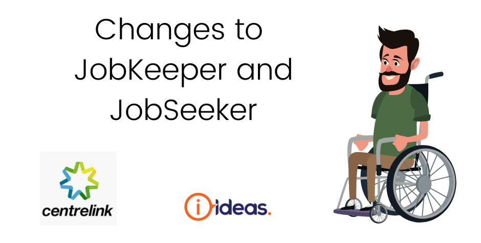 Latest News - JobKeeper, JobSeeker,  Change, Man in wheelchair, IDEAS logo and centerlink logo