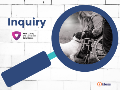 Inquiry, with NDIS Commission Logo, Magnifying glass, dog, woman in wheelchair