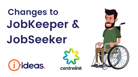 Changes to JobKeeper & JobSeeker. IDEAS logo. Centrelink logo. Man in wheelchair.
