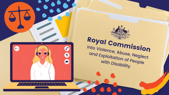 manilla folders and documents, legal scales and laptop computer with person on screen. Text on folder readers Royal Commission into Violence, Abuse, Neglect and Exploitation of People with Disability. Australian Government coat of arms.