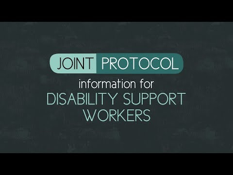 Joint Protocol: Information for Disability Support Workers