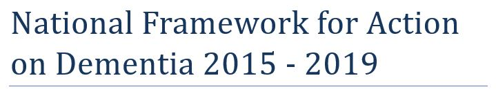 National Framework for Action on Dementia 2015 - 2019